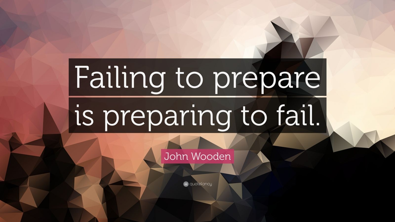 Fail Quotes Wallpaper John Wooden Quote Failing To Prepare Is Preparing To