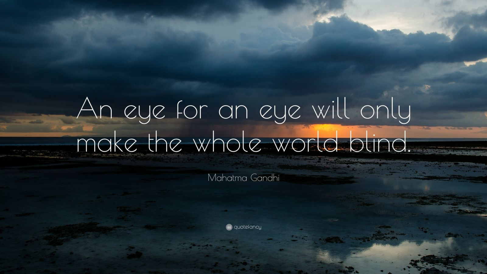 Mahatma Gandhi Wallpaper With Quotes Mahatma Gandhi Quote An Eye For An Eye Will Only Make