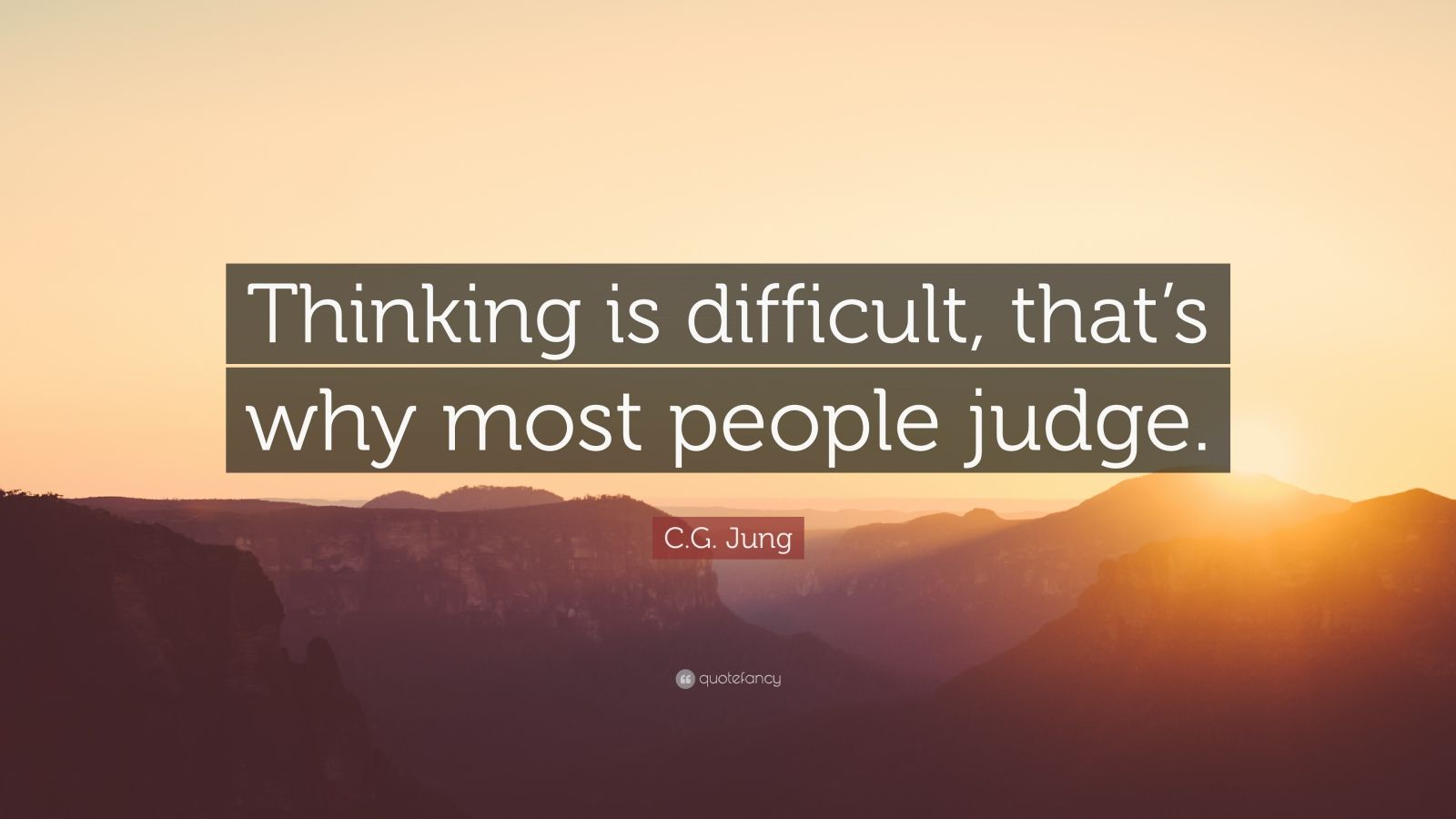 Zen Quote Wallpaper C G Jung Quote Thinking Is Difficult That S Why Most