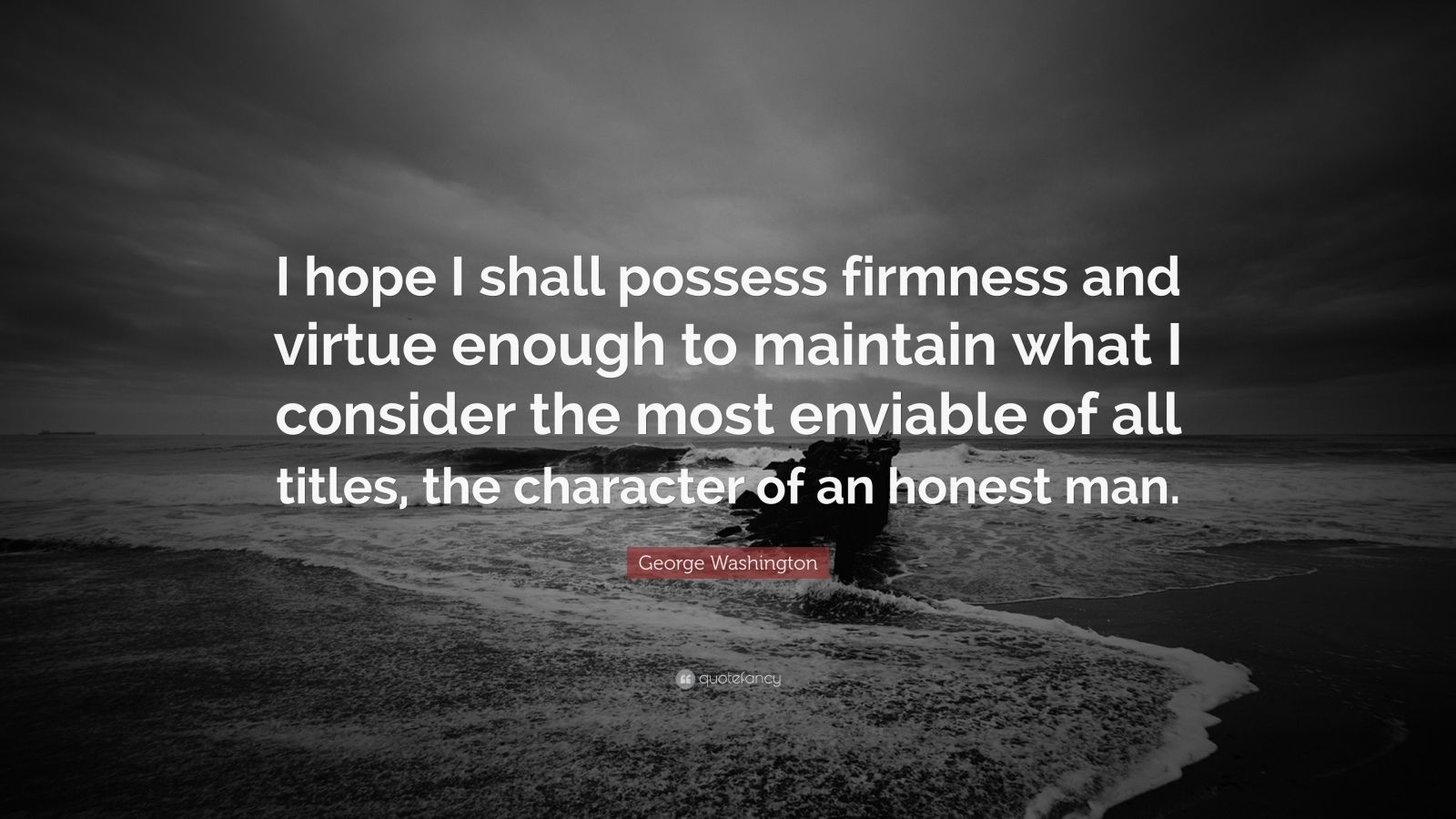 Theodore Roosevelt Wallpaper Quote George Washington Quote I Hope I Shall Possess Firmness