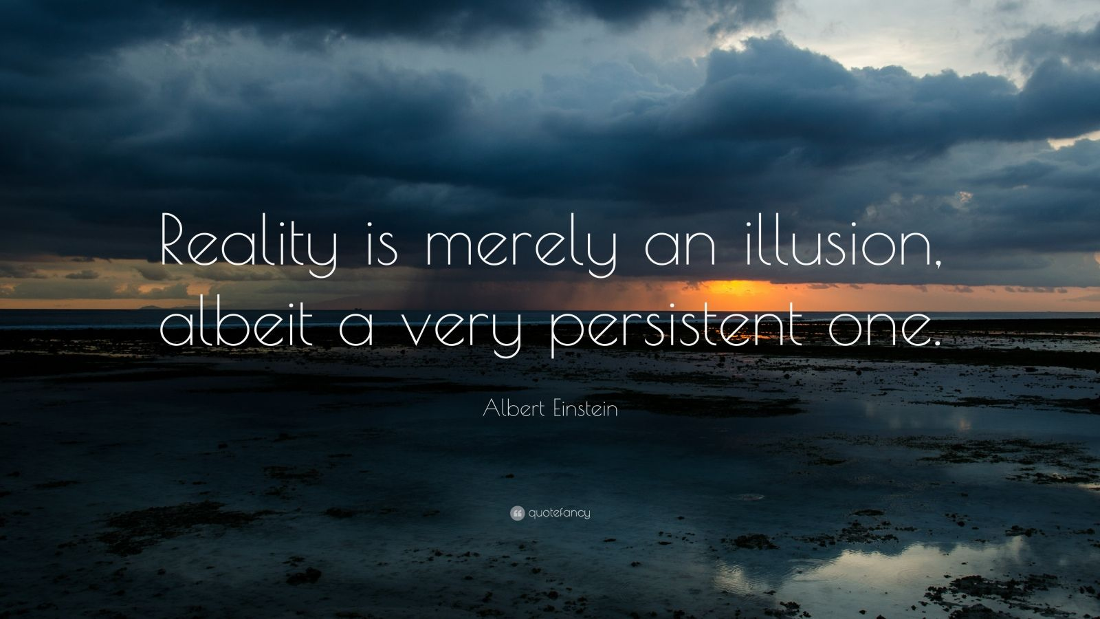 Wise Failure Quotes Wallpaper Albert Einstein Quote Reality Is Merely An Illusion