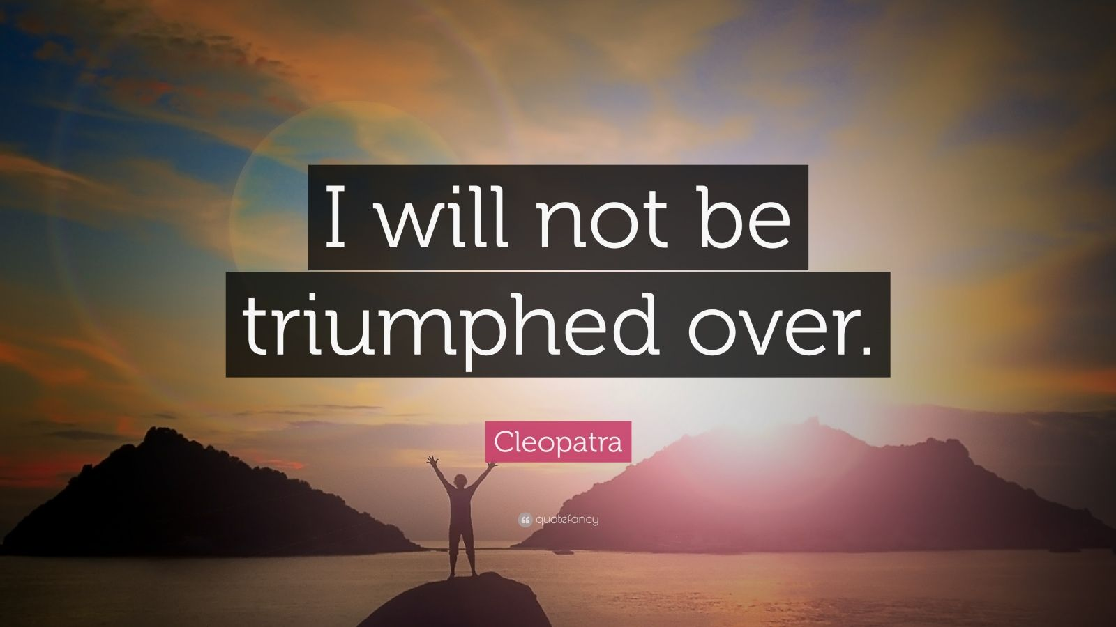 Insperational Quote Wallpaper Cleopatra Quotes 8 Wallpapers Quotefancy