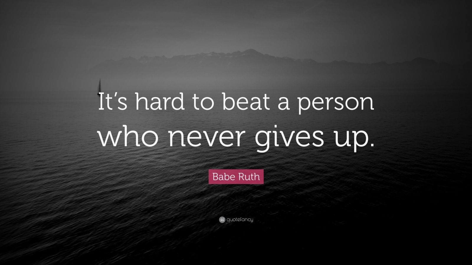 Steve Jobs Motivational Quotes Wallpaper Babe Ruth Quote It S Hard To Beat A Person Who Never