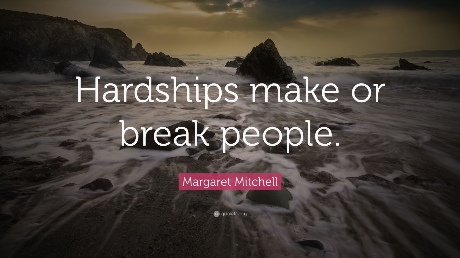 Persistence Quotes Wallpapers Margaret Mitchell Quote Hardships Make Or Break People