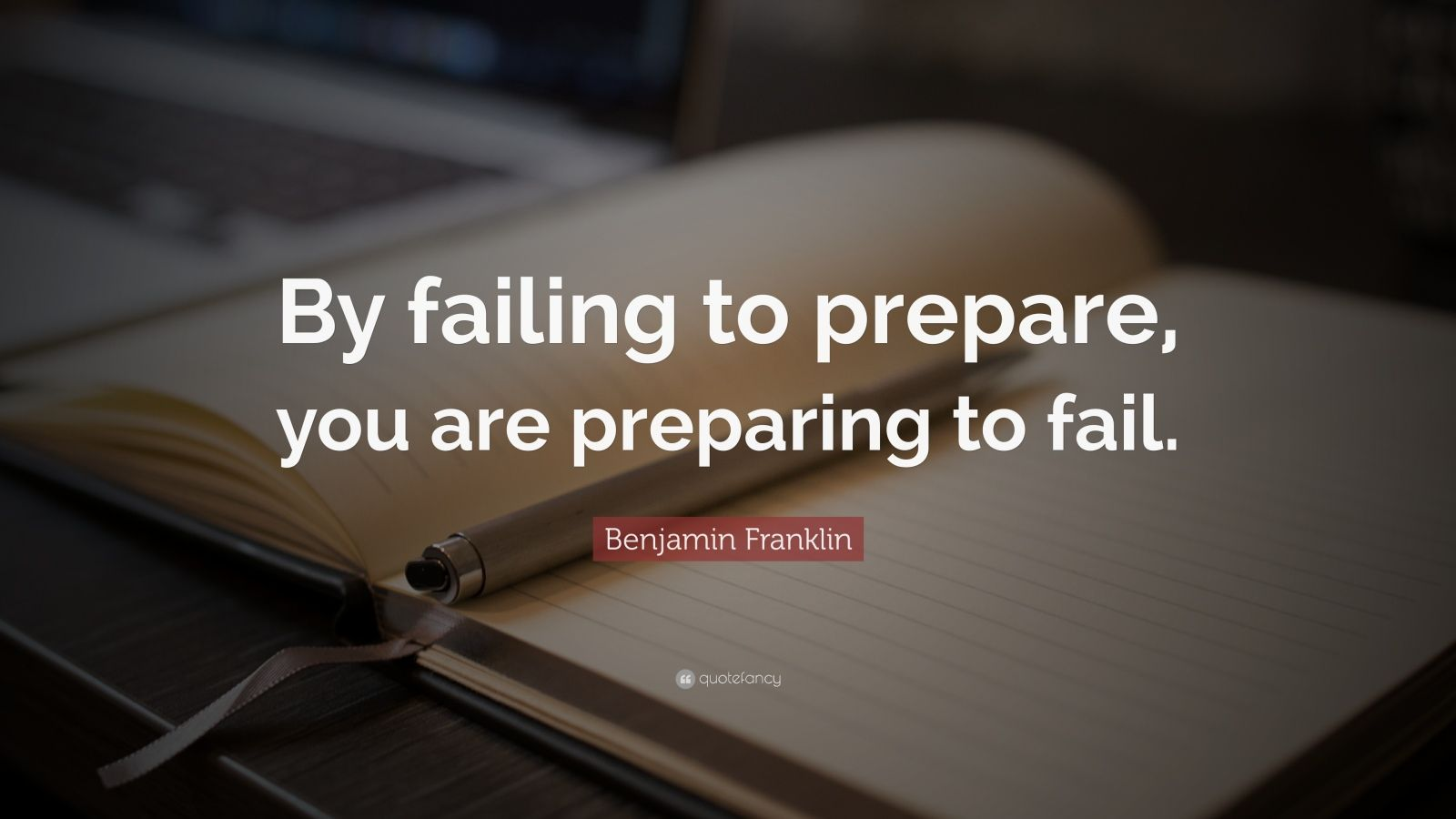 Fail Quotes Wallpaper Benjamin Franklin Quote By Failing To Prepare You Are