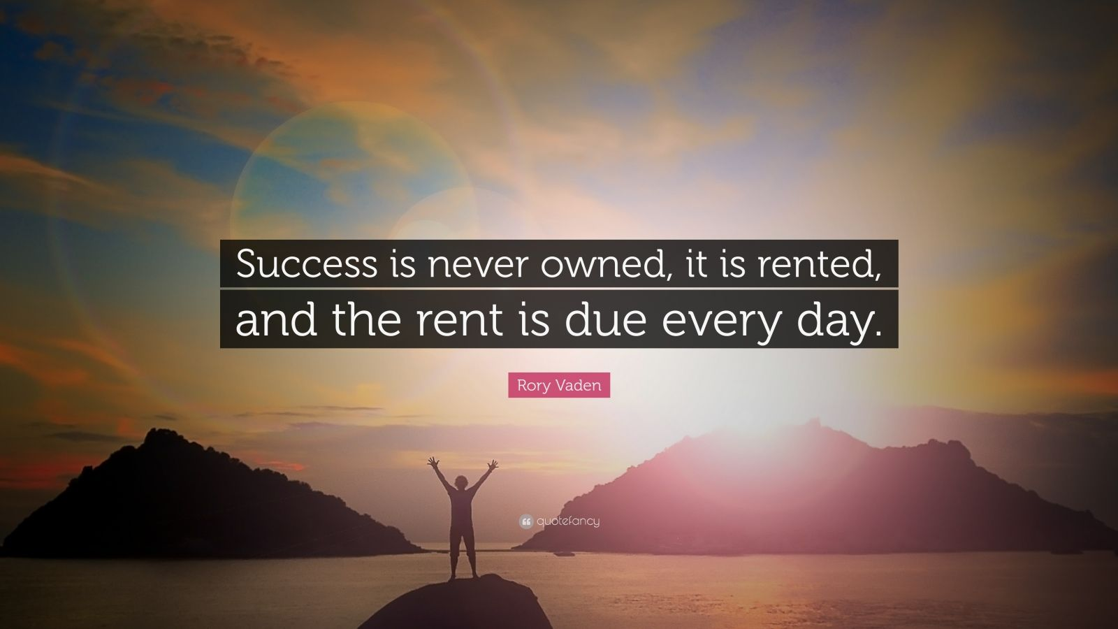 Motivational Life Quotes Wallpapers Rory Vaden Quote Success Is Never Owned It Is Rented
