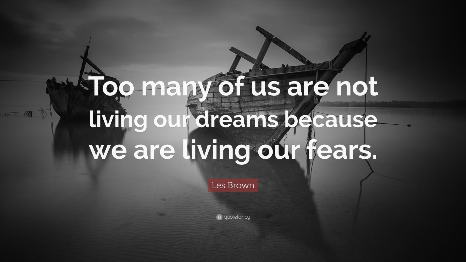 Inspiring Quotes With Wallpapers Les Brown Quote Too Many Of Us Are Not Living Our Dreams
