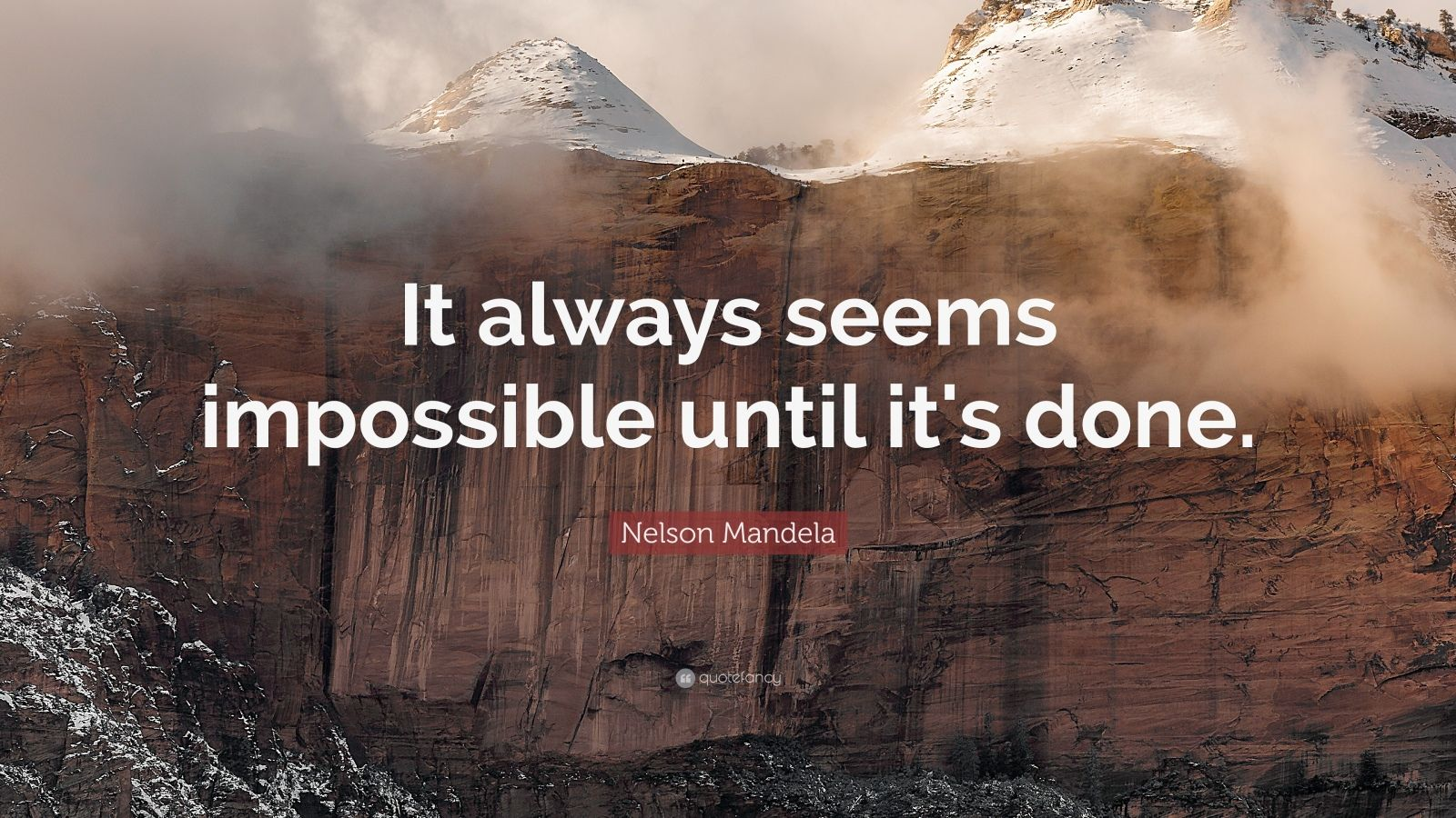 Mahatma Gandhi Wallpaper With Quotes Nelson Mandela Quote It Always Seems Impossible Until It