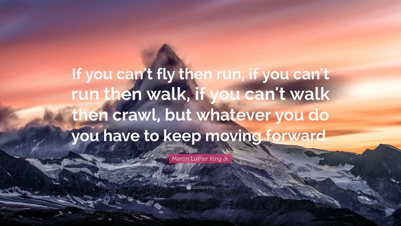 Arnold Schwarzenegger Wallpaper Quotes Martin Luther King Jr Quote If You Can T Fly Then Run
