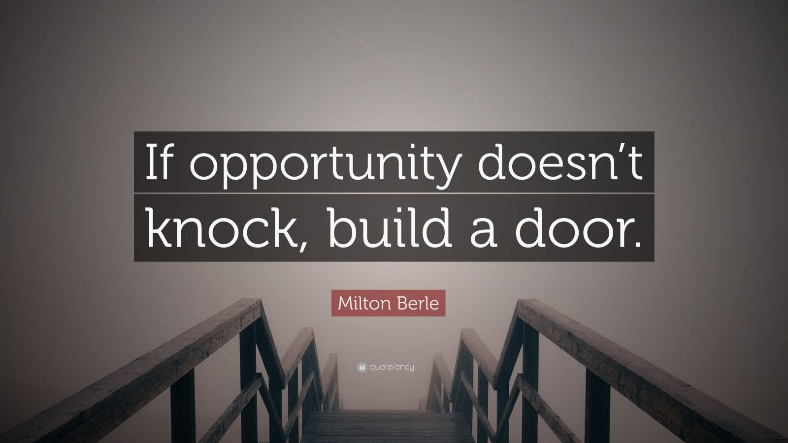 Robin Williams Quote Wallpapers Milton Berle Quote If Opportunity Doesn T Knock Build A