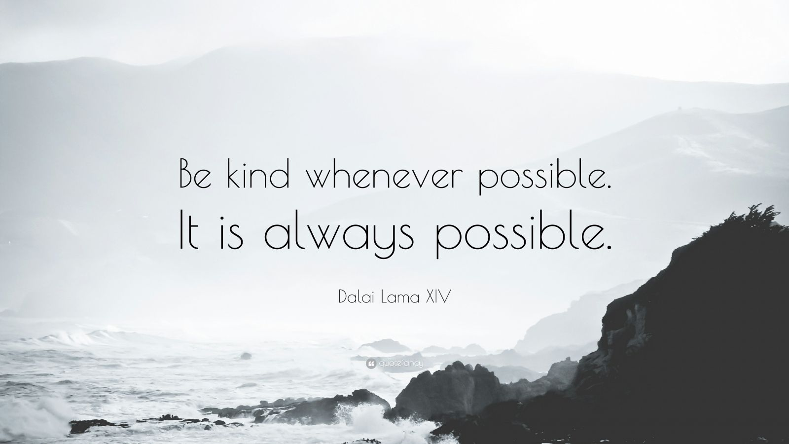 Dalai Lama Quotes Wallpapers Dalai Lama Xiv Quote Be Kind Whenever Possible It Is