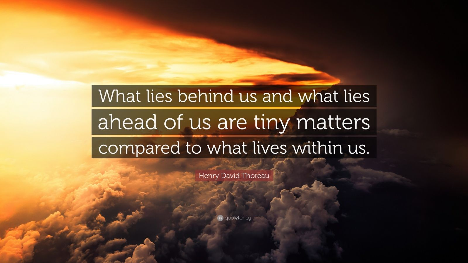 Beautiful Life Wallpapers With Quotes Henry David Thoreau Quote What Lies Behind Us And What