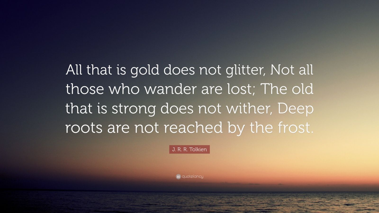 Desktop Wallpaper Tolkien Quote J R R Tolkien Quote All That Is Gold Does Not Glitter