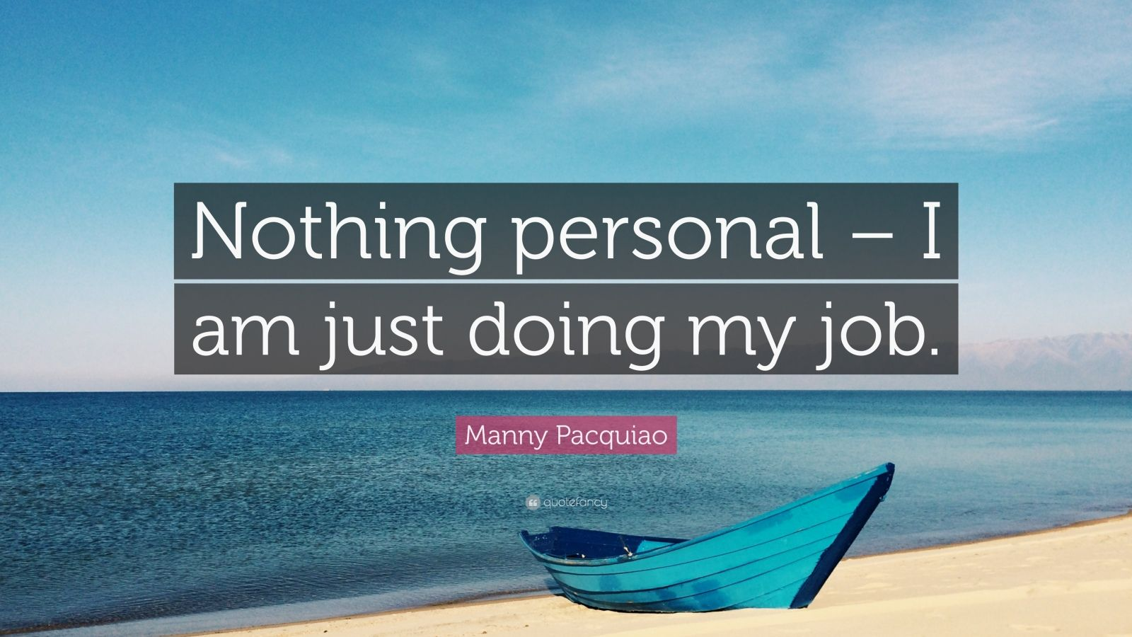 Manny Pacquiao Quotes Wallpaper Manny Pacquiao Quote Nothing Personal I Am Just Doing