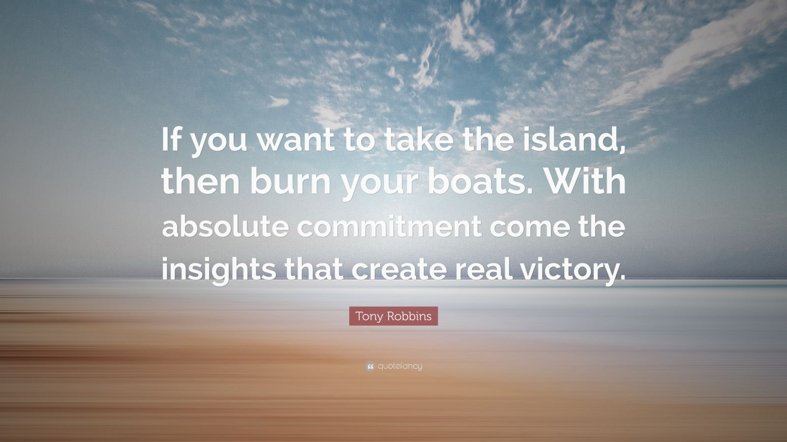 Fancy Quote Wallpaper Tony Robbins Quote If You Want To Take The Island Then