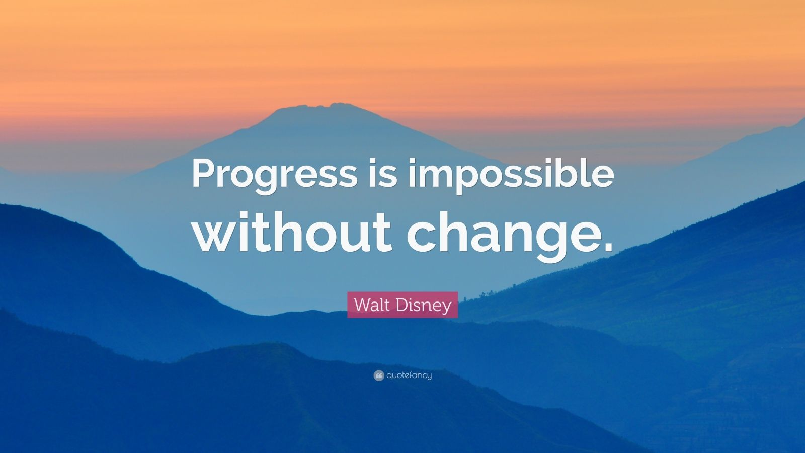 Impossible Quote Wallpaper Walt Disney Quote Progress Is Impossible Without Change
