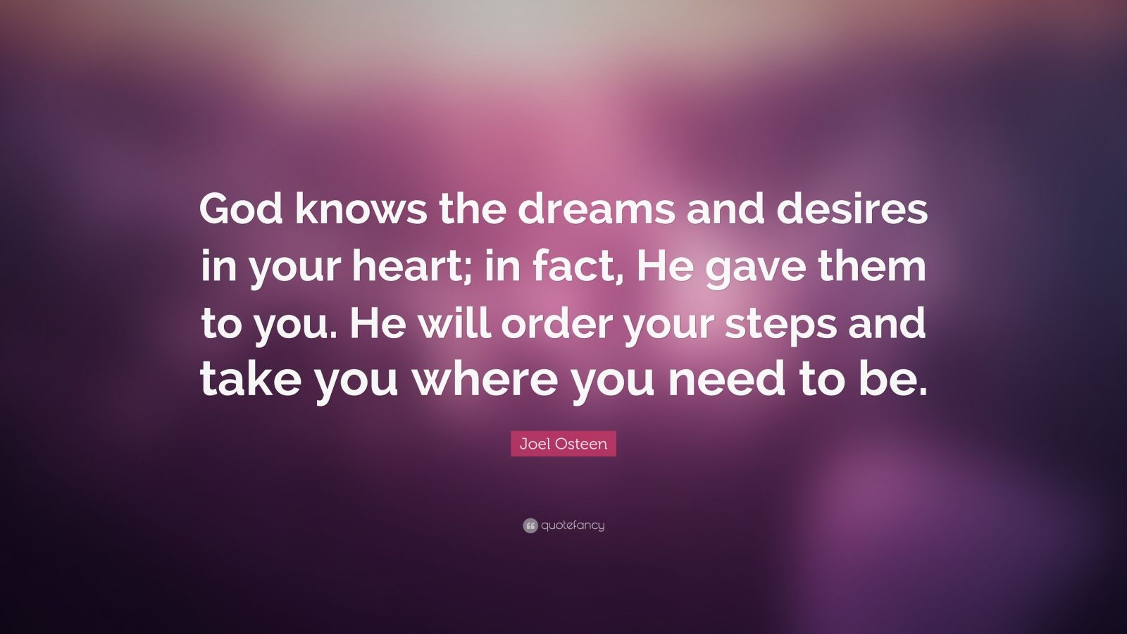 Zen Quote Wallpapers Joel Osteen Quote God Knows The Dreams And Desires In