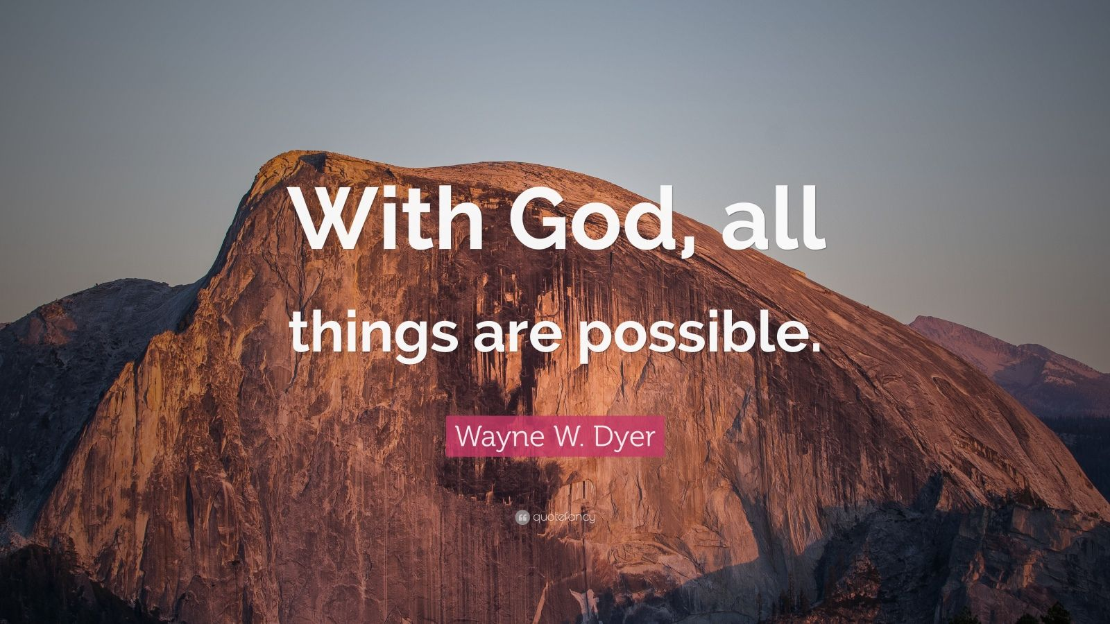 Motivational Life Quotes Wallpapers Wayne W Dyer Quote With God All Things Are Possible