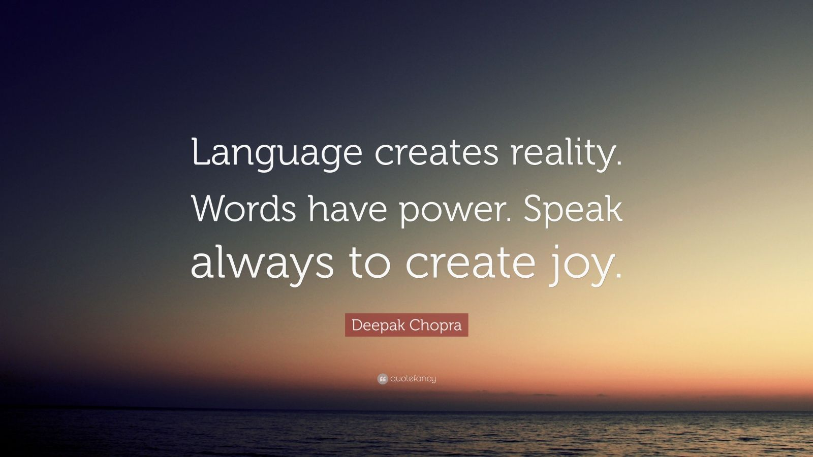 Zen Quote Wallpapers Deepak Chopra Quote Language Creates Reality Words Have