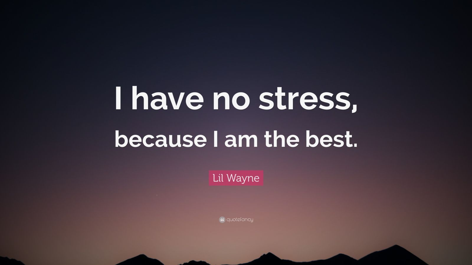 Motivational Football Quotes Wallpaper Lil Wayne Quote I Have No Stress Because I Am The Best