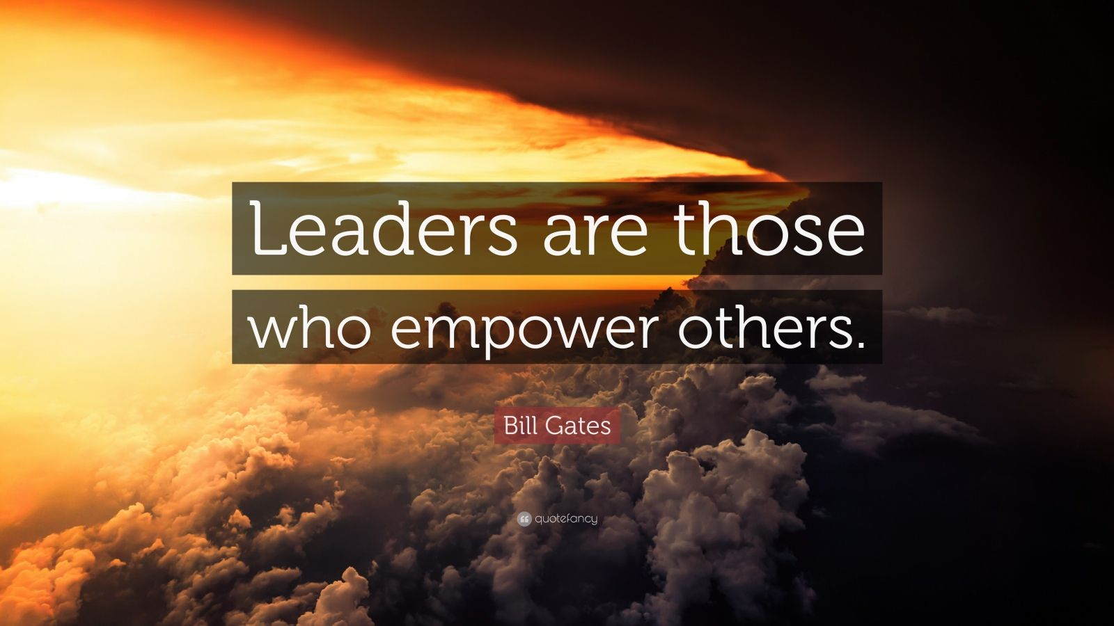 Motivating Quote Wallpaper Bill Gates Quote Leaders Are Those Who Empower Others