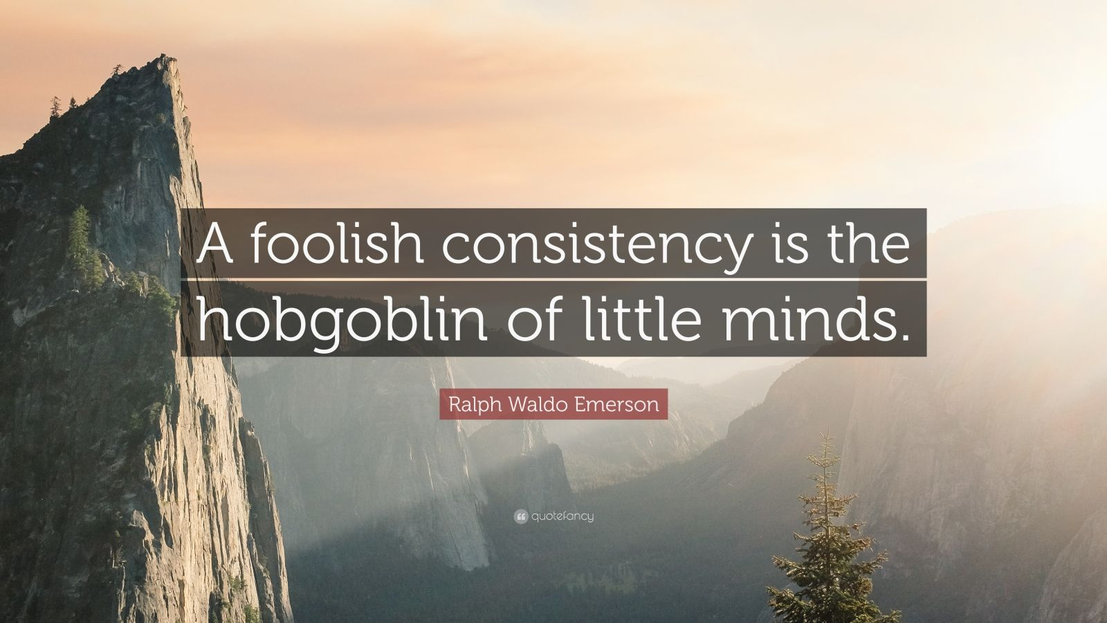 Consistency Quotes Wallpaper Ralph Waldo Emerson Quote A Foolish Consistency Is The