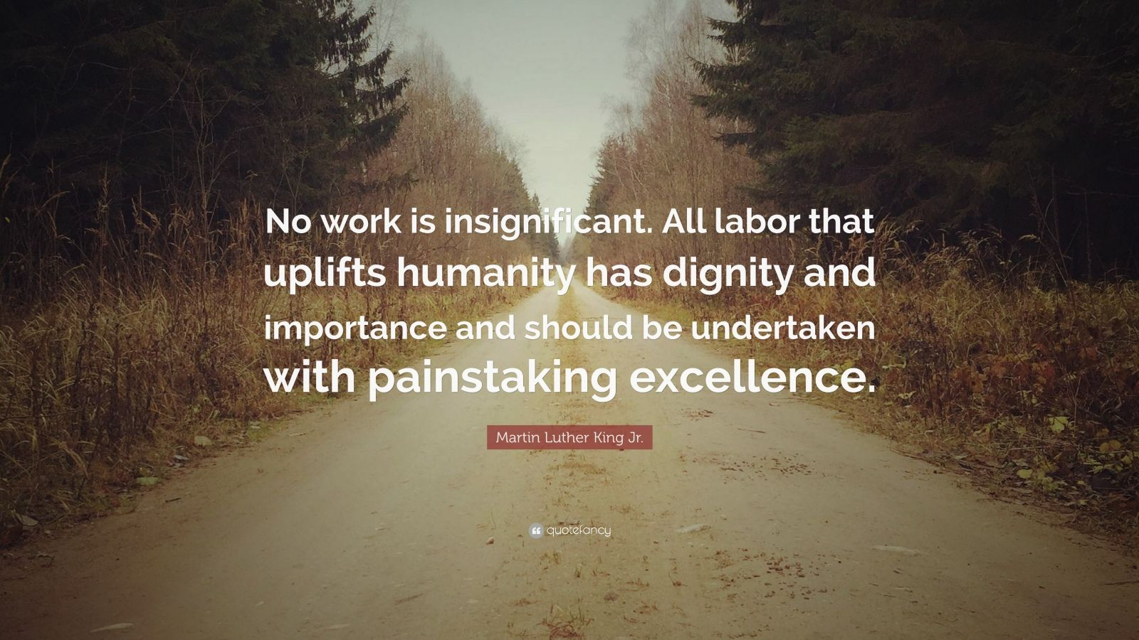 Napoleon Hill Quotes Wallpaper Martin Luther King Jr Quote No Work Is Insignificant