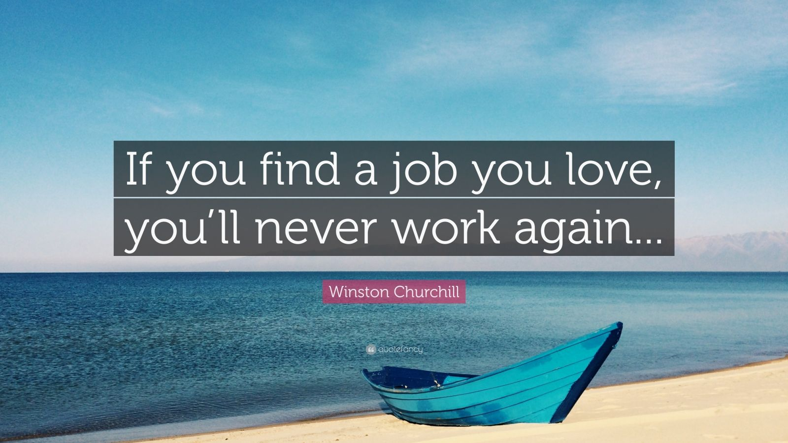 Swimming Wallpaper Quotes Winston Churchill Quote If You Find A Job You Love You