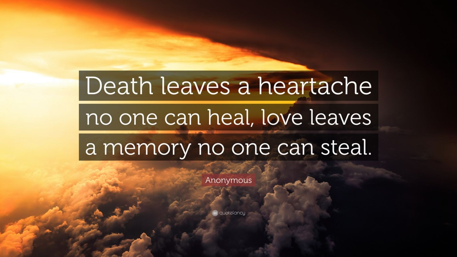 Love Inspiring Quotes Wallpaper Anonymous Quote Death Leaves A Heartache No One Can Heal