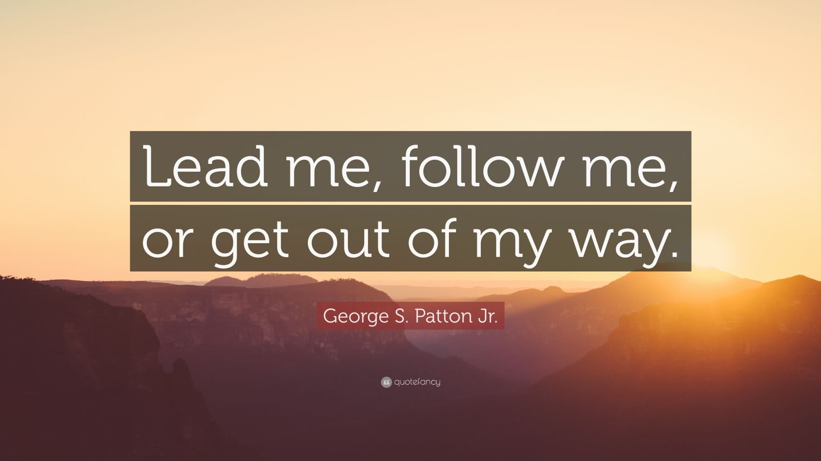 Elon Musk Quotes Wallpaper George S Patton Jr Quote Lead Me Follow Me Or Get