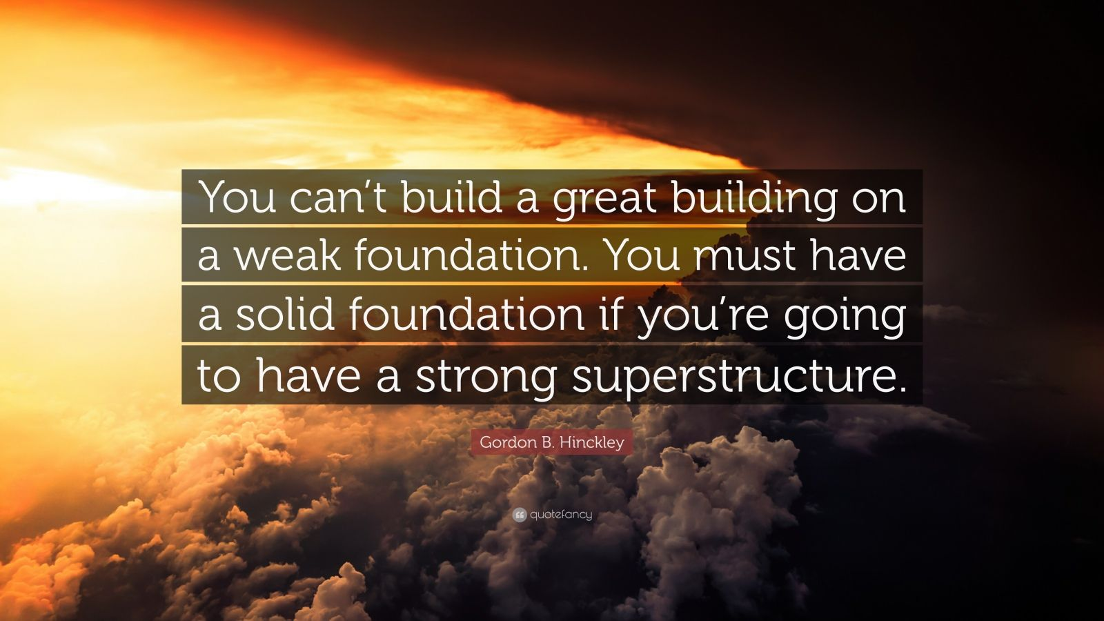 Strong Wallpapers Quotes Gordon B Hinckley Quote You Can T Build A Great