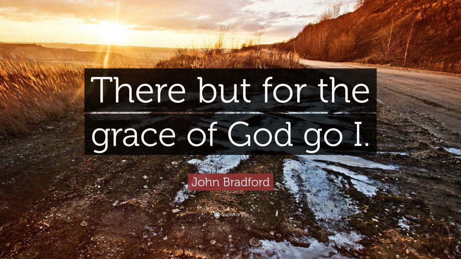 Steve Jobs Motivational Quotes Wallpaper John Bradford Quote There But For The Grace Of God Go I