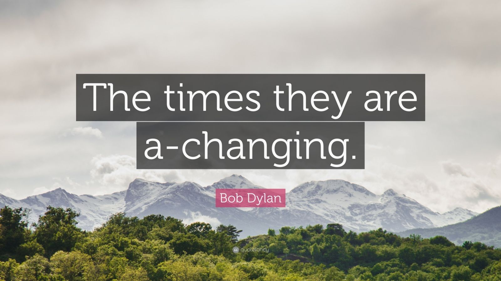 Bob Dylan Quotes Wallpapers Bob Dylan Quote The Times They Are A Changing 12