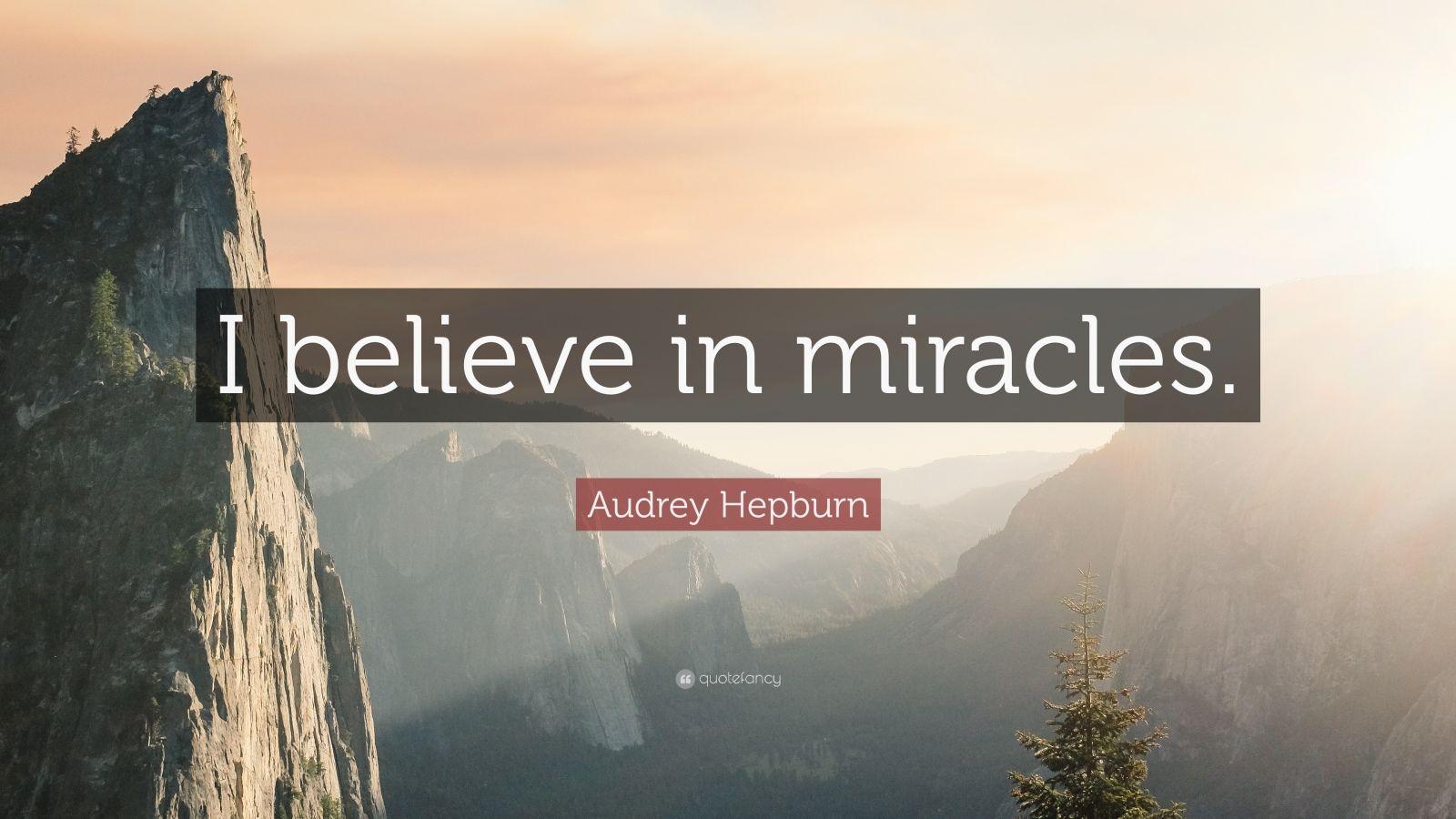 Mother Teresa Quotes Wallpapers Audrey Hepburn Quote I Believe In Miracles 10