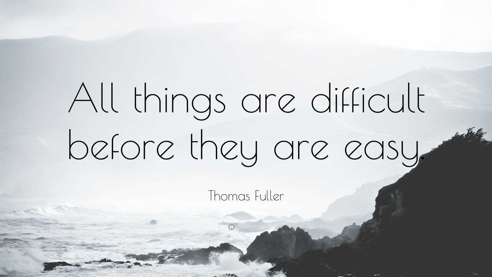 Fancy Quote Wallpaper Thomas Fuller Quote All Things Are Difficult Before They