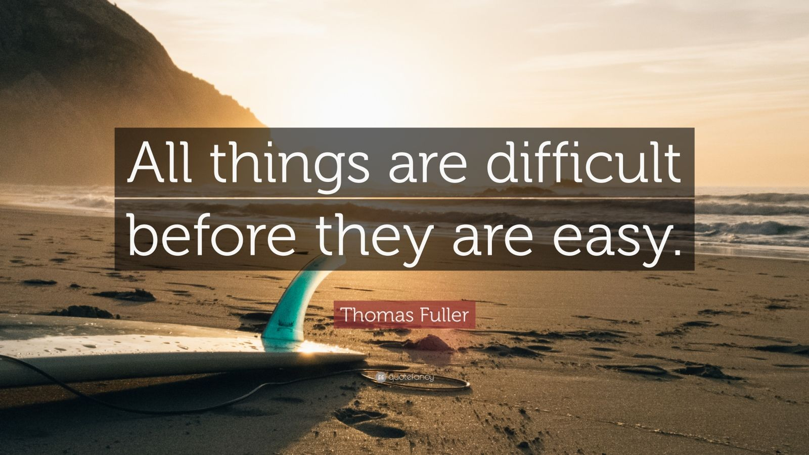 Casey Neistat Quotes Wallpaper Thomas Fuller Quote All Things Are Difficult Before They
