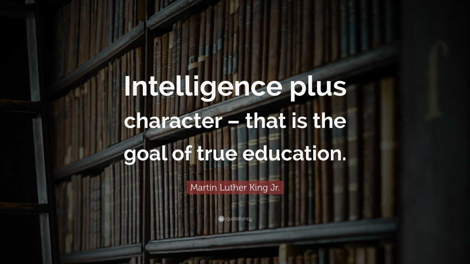 Napoleon Hill Quotes Wallpaper Martin Luther King Jr Quote Intelligence Plus Character