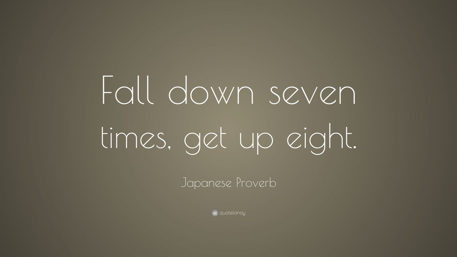 Steve Jobs Motivational Quotes Wallpaper Japanese Proverb Quote Fall Down Seven Times Get Up