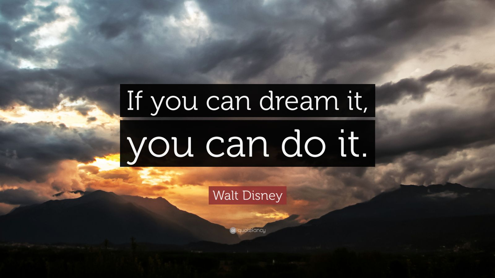 Mother Quotes Wallpapers Hd Walt Disney Quote If You Can Dream It You Can Do It