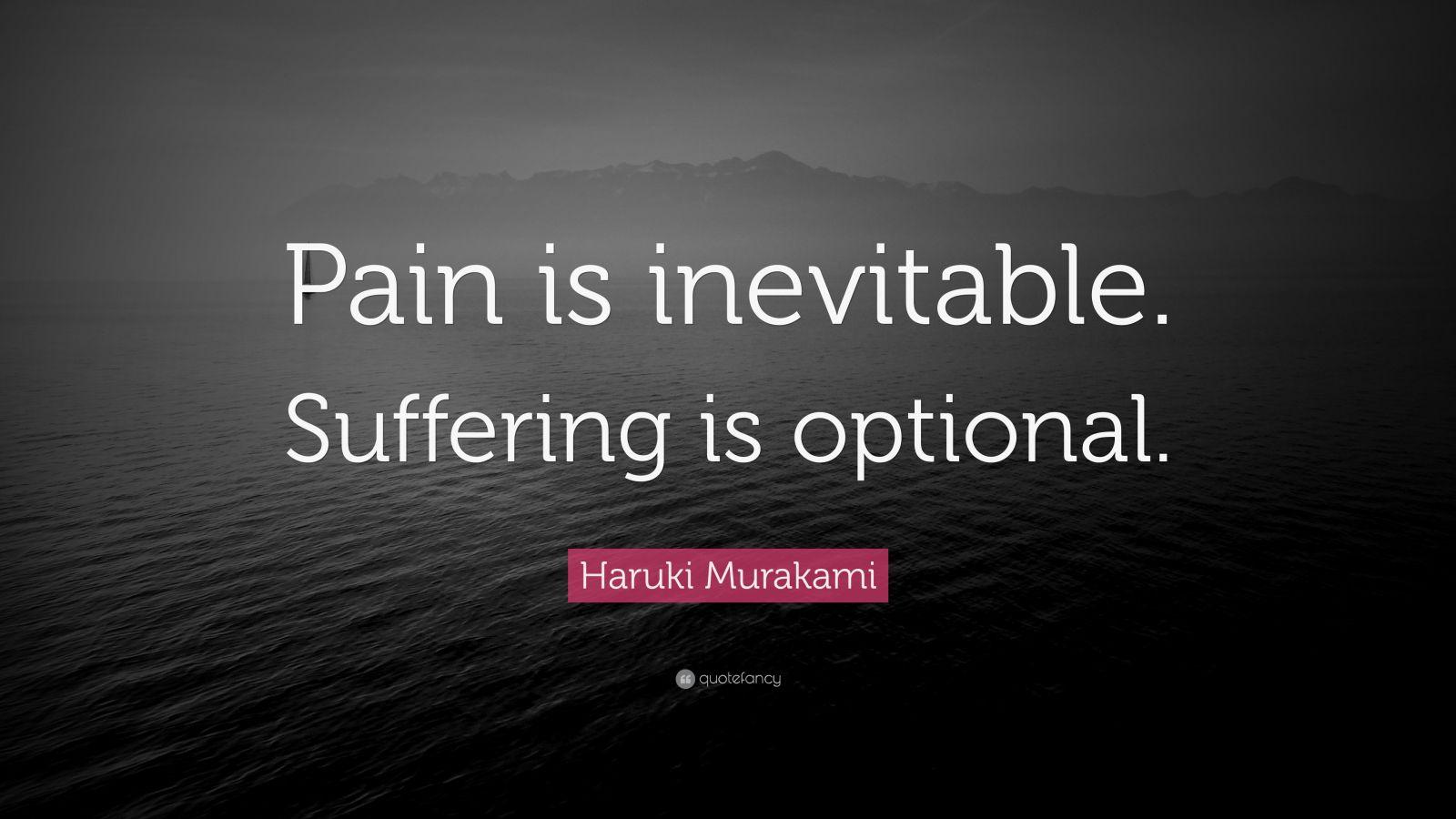 Wallpapers Philosophy Quotes Haruki Murakami Quote Pain Is Inevitable Suffering Is