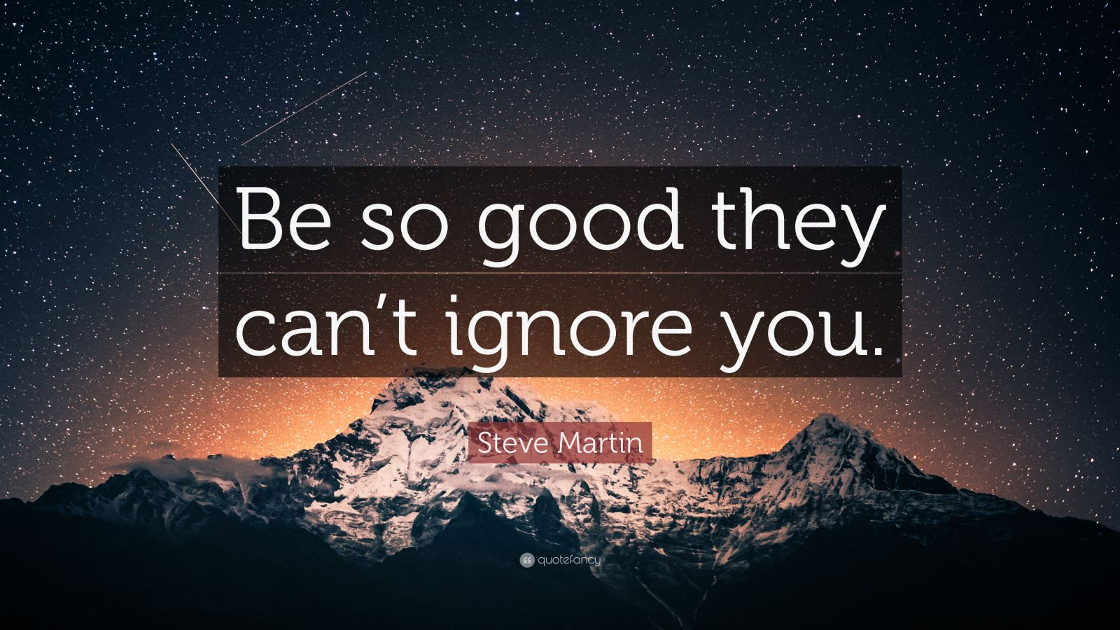 Motivational Football Quotes Wallpaper Steve Martin Quote Be So Good They Can T Ignore You