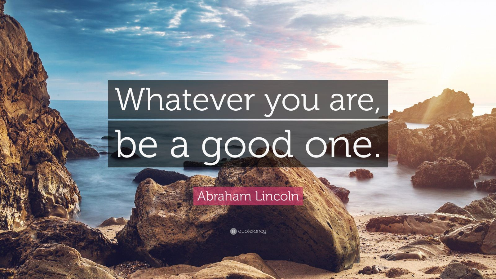 Whatever Quotes Wallpaper Abraham Lincoln Quote Whatever You Are Be A Good One