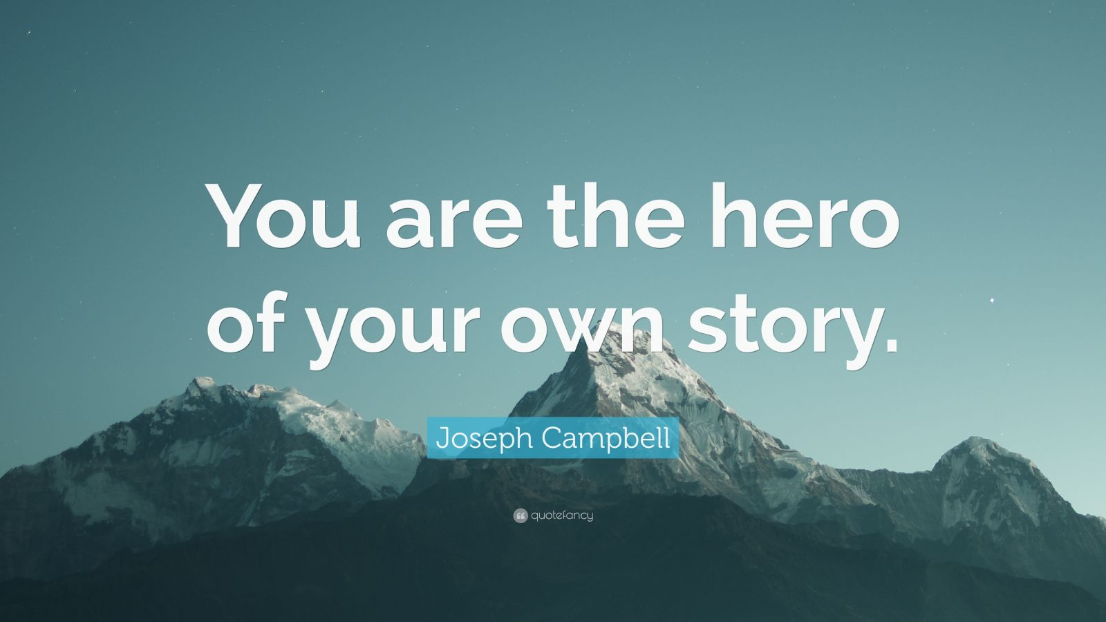 Dalai Lama Quotes Wallpaper Joseph Campbell Quote You Are The Hero Of Your Own Story