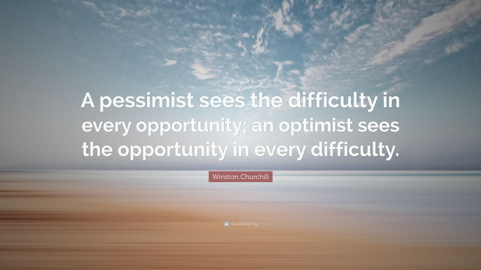 Startup Quotes Wallpaper Winston Churchill Quote A Pessimist Sees The Difficulty
