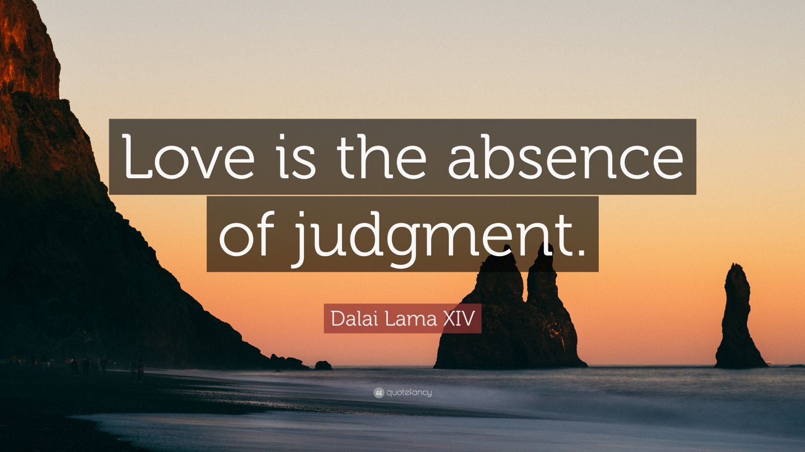 Socrates Wallpaper Quotes Dalai Lama Xiv Quote Love Is The Absence Of Judgment