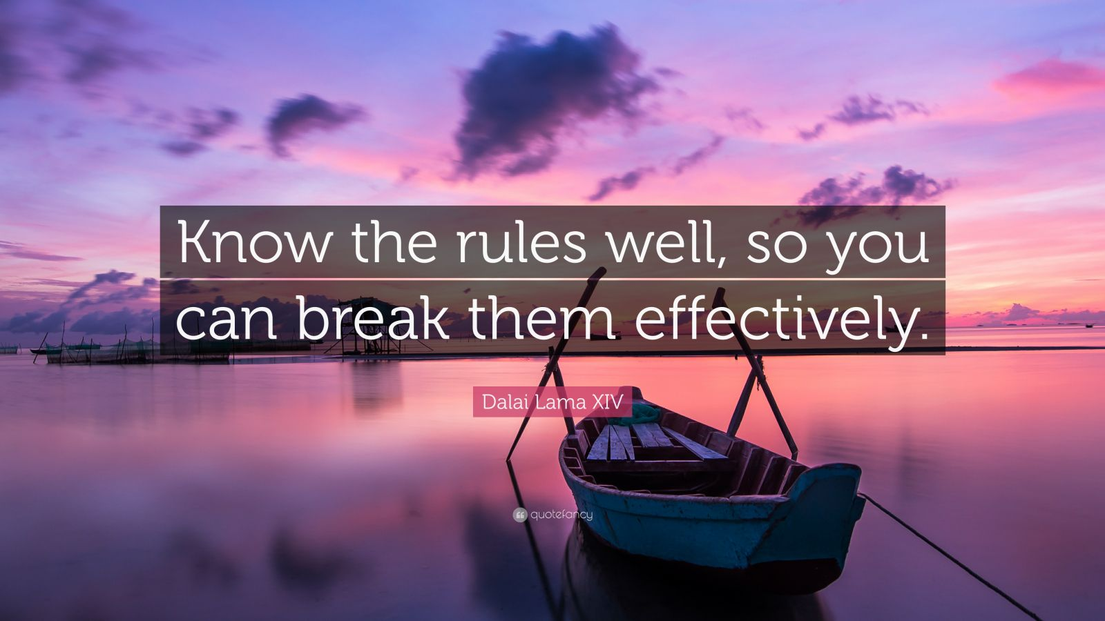 Motivational Quotes On Attitude Wallpapers Dalai Lama Xiv Quote Know The Rules Well So You Can