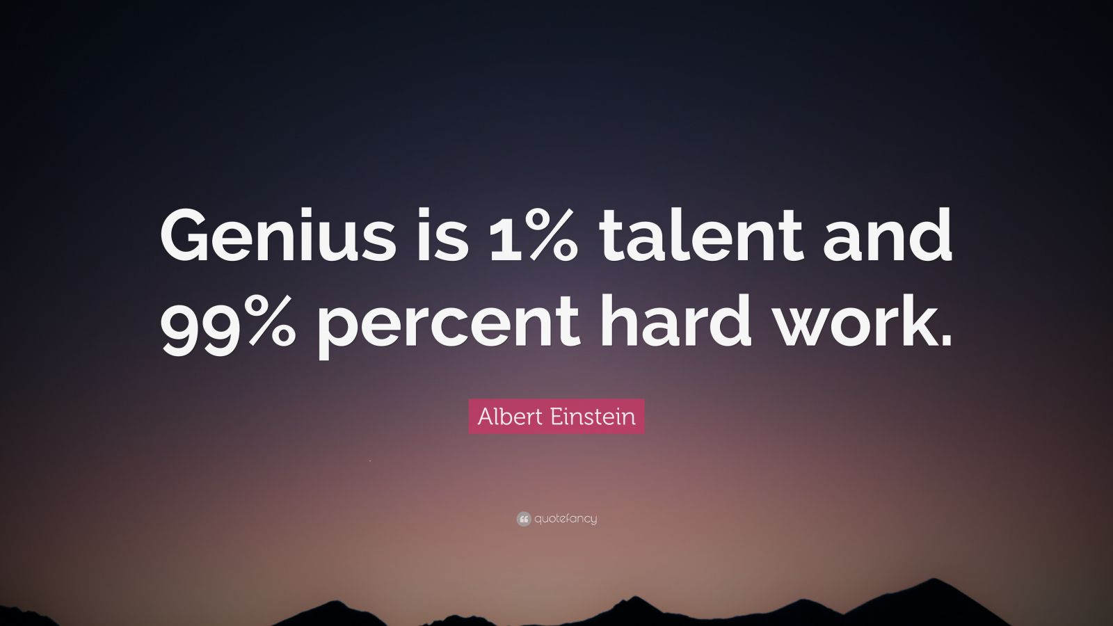 Beautiful Inspirational Quotes Wallpapers Albert Einstein Quote Genius Is 1 Talent And 99