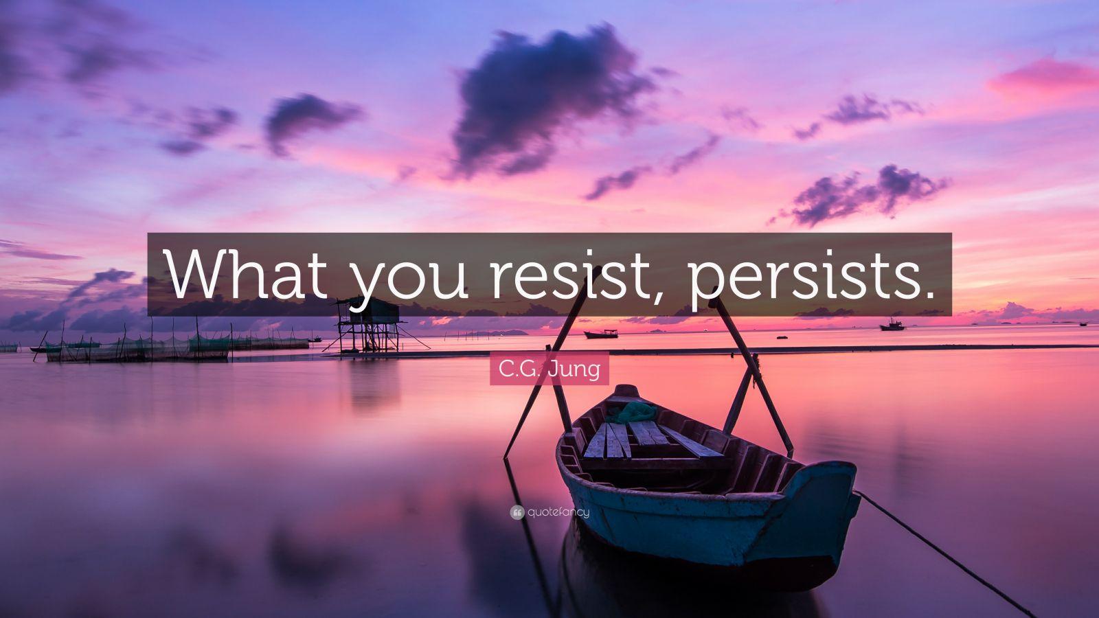 Zen Quote Wallpaper C G Jung Quote What You Resist Persists 13