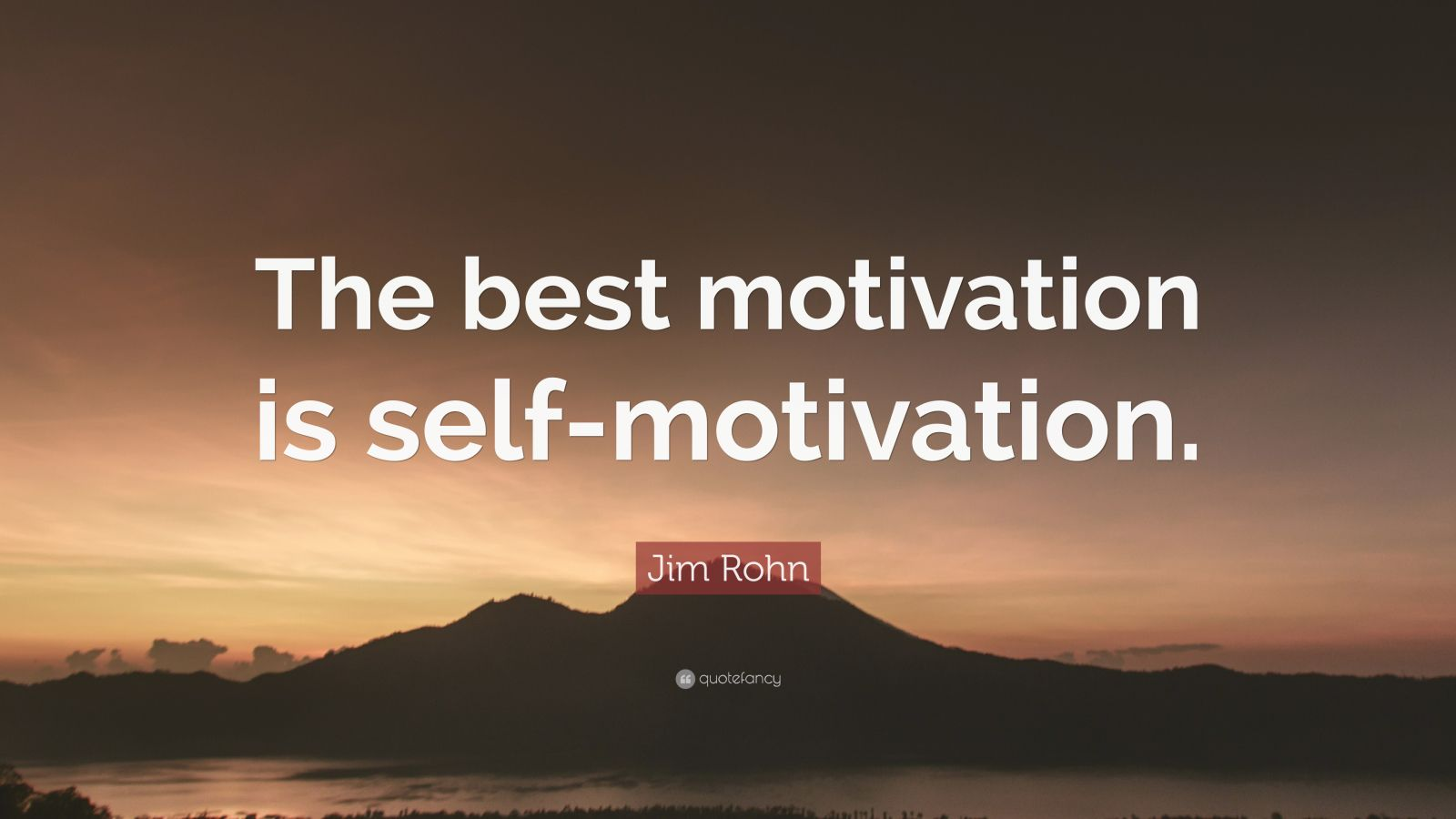 Inspirational Quotes About Life Wallpaper Jim Rohn Quote The Best Motivation Is Self Motivation