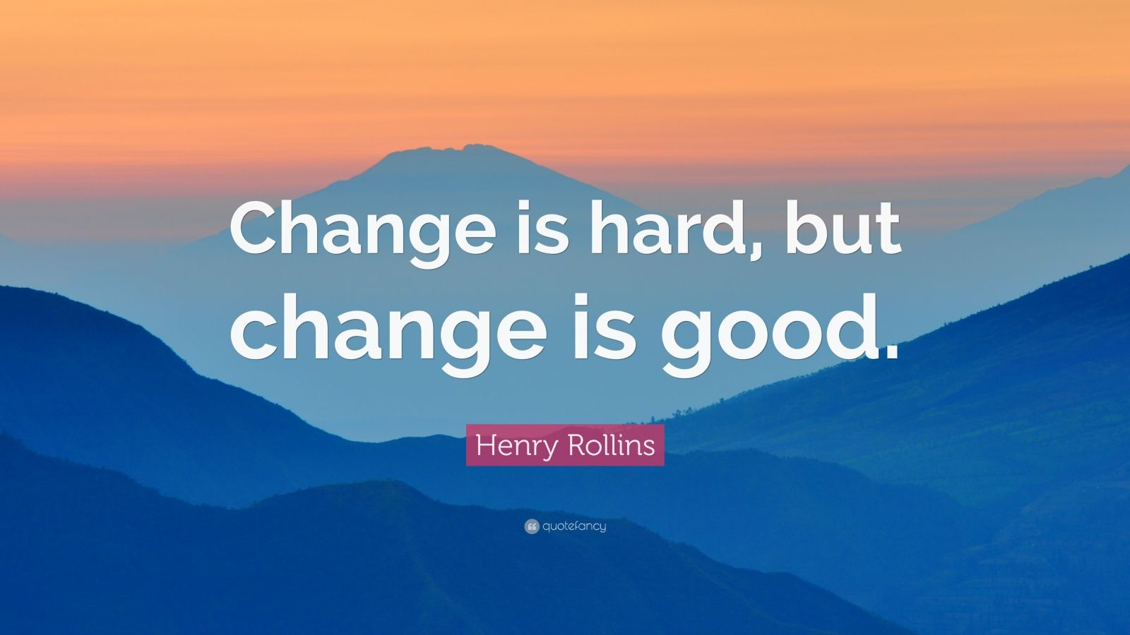 Laughing Wallpaper With Quotes Henry Rollins Quote Change Is Hard But Change Is Good